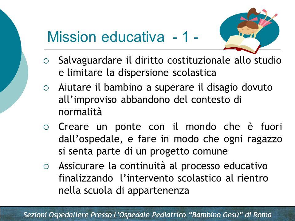 Mission educativa - 1 - Salvaguardare il diritto costituzionale allo studio e limitare la dispersione scolastica.
