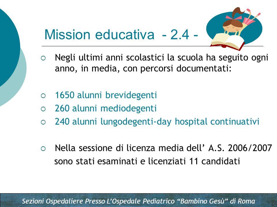 Mission educativa - 2.4 - Negli ultimi anni scolastici la scuola ha seguito ogni anno, in media, con percorsi documentati:
