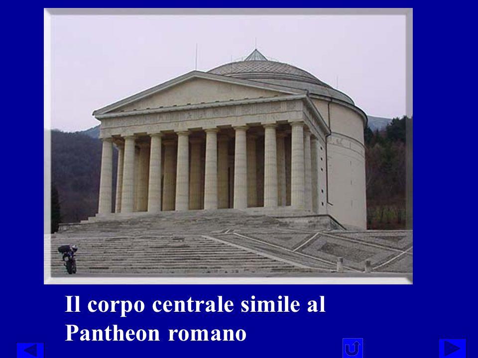 Il corpo centrale simile al Pantheon romano