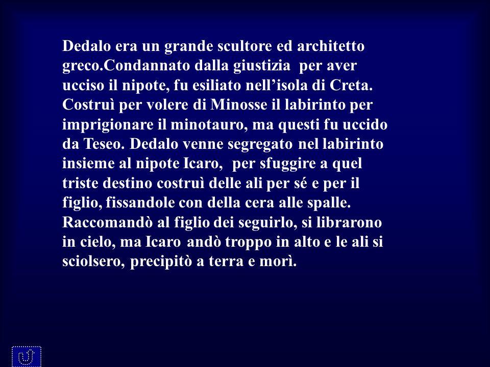 Dedalo era un grande scultore ed architetto greco