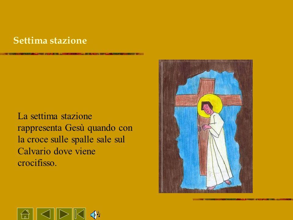Settima stazioneLa settima stazione rappresenta Gesù quando con la croce sulle spalle sale sul Calvario dove viene crocifisso.