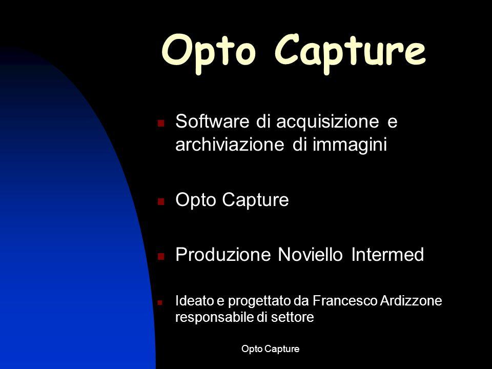 Opto Capture Software di acquisizione e archiviazione di immagini