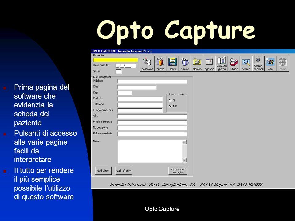 Opto Capture Prima pagina del software che evidenzia la scheda del paziente. Pulsanti di accesso alle varie pagine facili da interpretare.