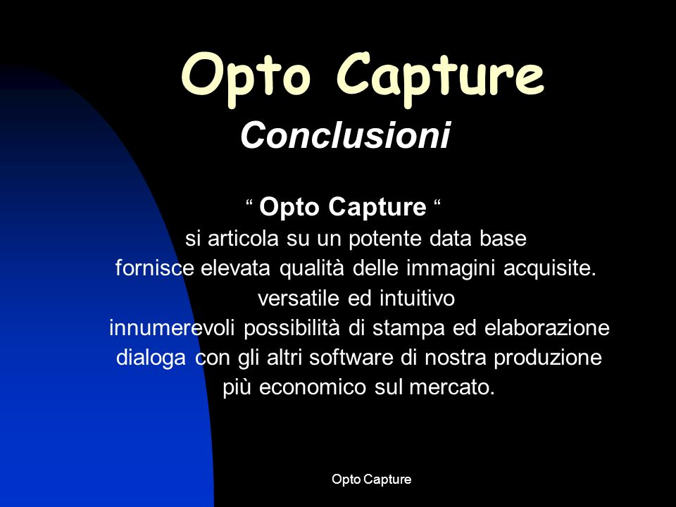 Opto Capture Conclusioni Opto Capture