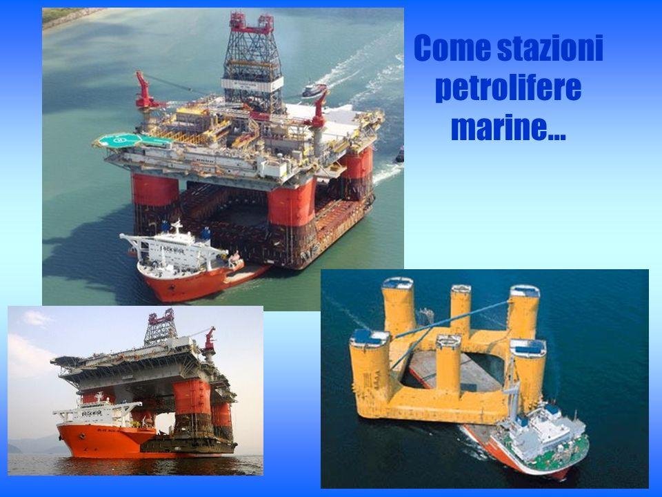 Come stazioni petrolifere marine…
