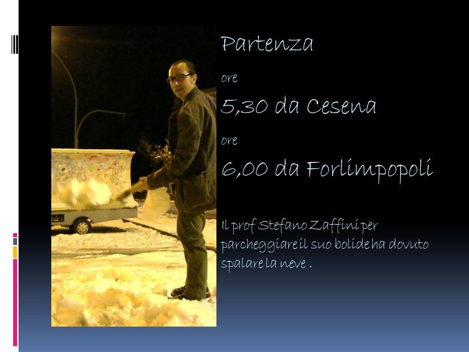 Partenza ore 5,30 da Cesena ore 6,00 da Forlimpopoli Il prof Stefano Zaffini per parcheggiare il suo bolide ha dovuto spalare la neve .