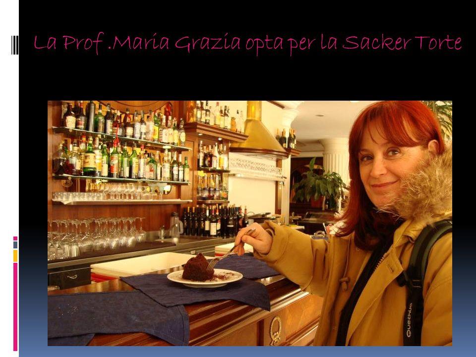 La Prof .Maria Grazia opta per la Sacker Torte