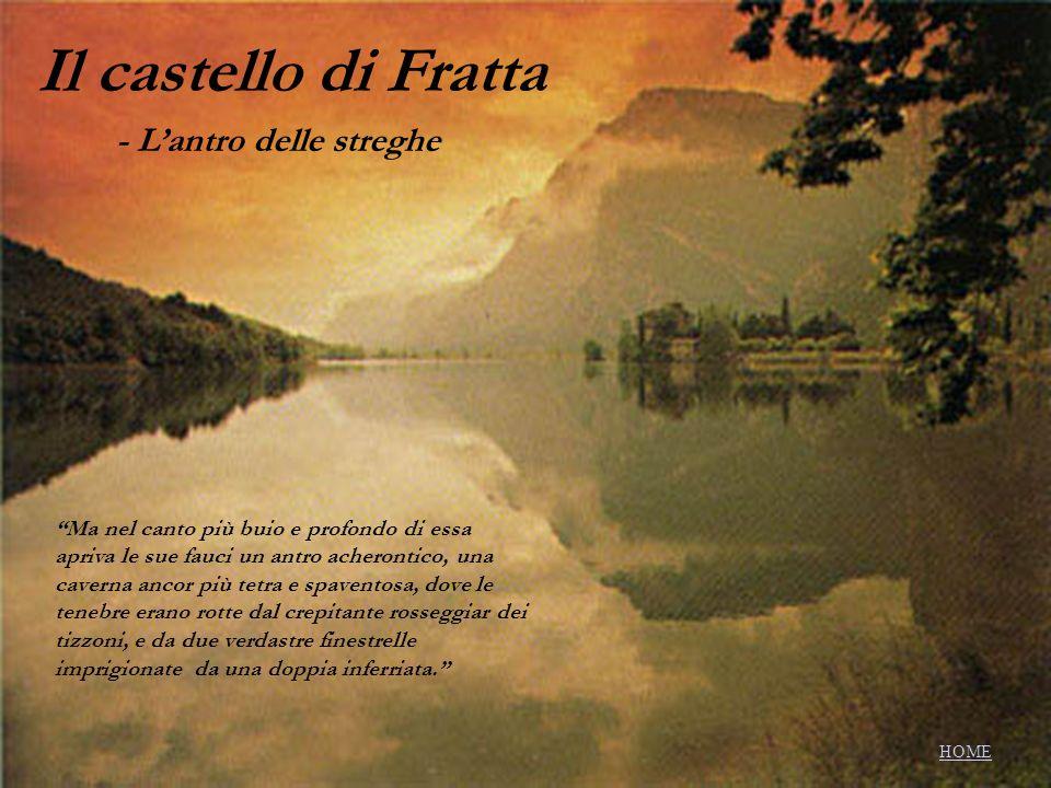 Il castello di Fratta - L'antro delle streghe