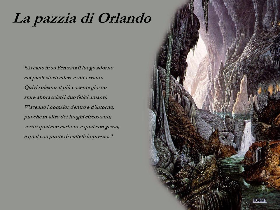 La pazzia di Orlando Aveano in su l'entrata il luogo adorno