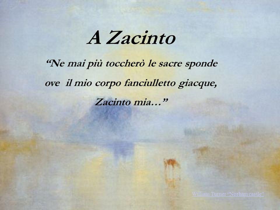 A Zacinto Ne mai più toccherò le sacre sponde