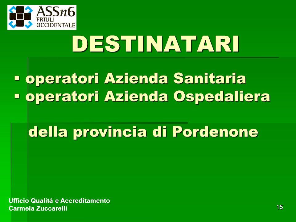 DESTINATARI operatori Azienda Sanitaria operatori Azienda Ospedaliera