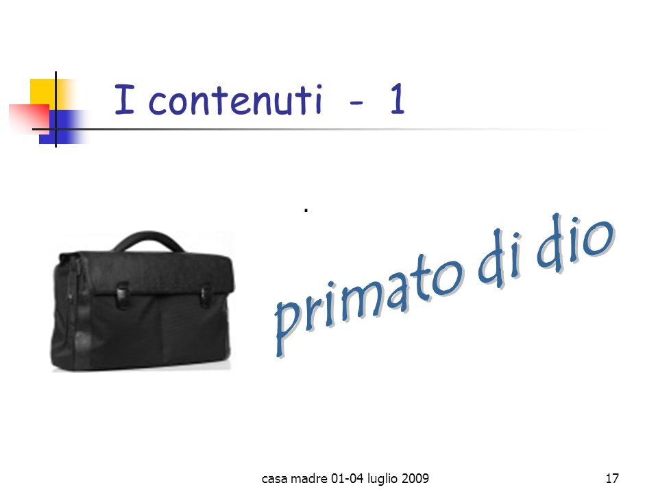 I contenuti - 1 . primato di dio casa madre 01-04 luglio 2009