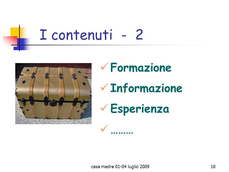I contenuti - 2 Formazione Informazione Esperienza ………
