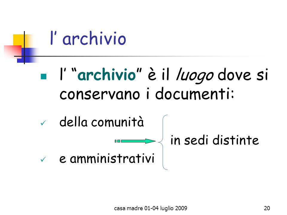 l' archivio l' archivio è il luogo dove si conservano i documenti: