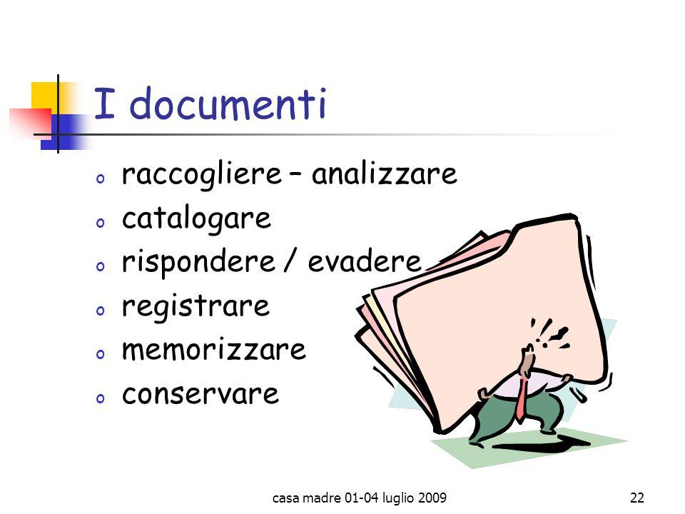 I documenti raccogliere – analizzare catalogare rispondere / evadere