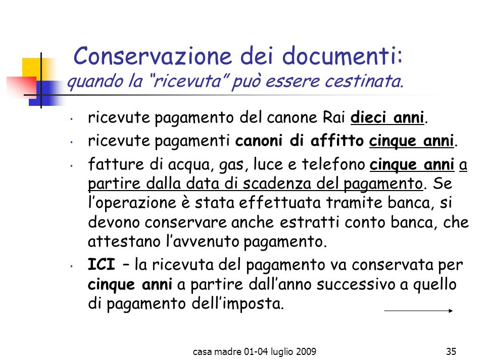 Conservazione dei documenti: quando la ricevuta può essere cestinata.