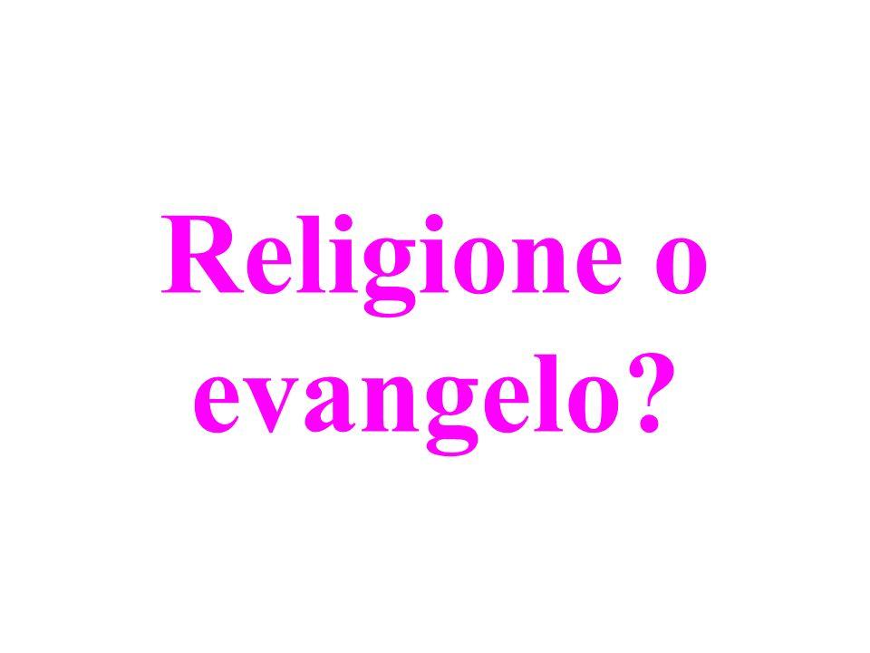 Religione o evangelo