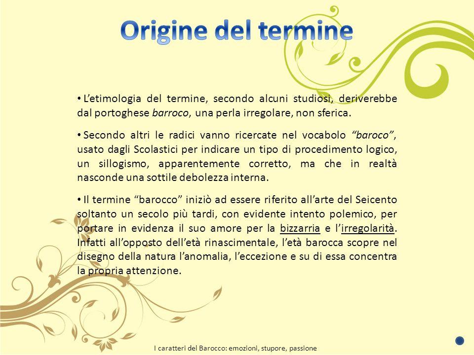 Origine del termine L'etimologia del termine, secondo alcuni studiosi, deriverebbe dal portoghese barroco, una perla irregolare, non sferica.