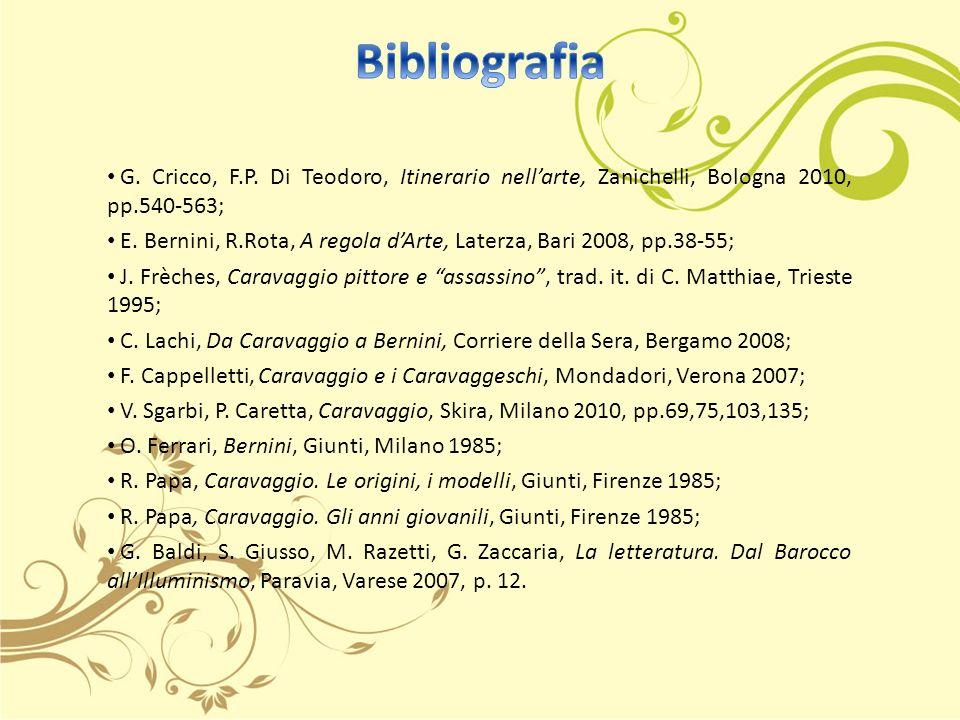Bibliografia G. Cricco, F.P. Di Teodoro, Itinerario nell'arte, Zanichelli, Bologna 2010, pp.540-563;