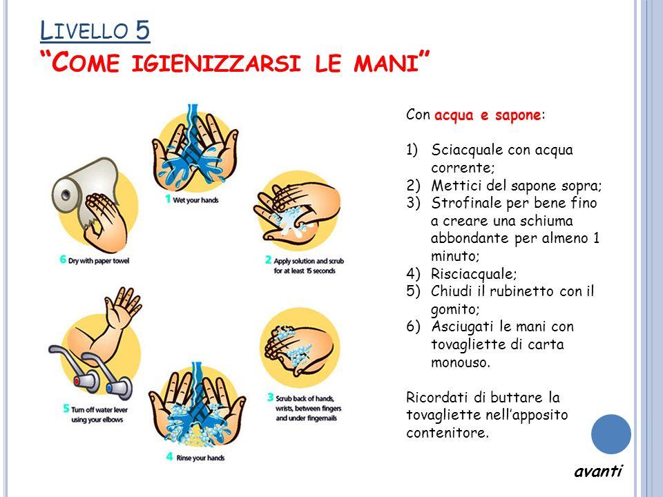 Livello 5 Come igienizzarsi le mani