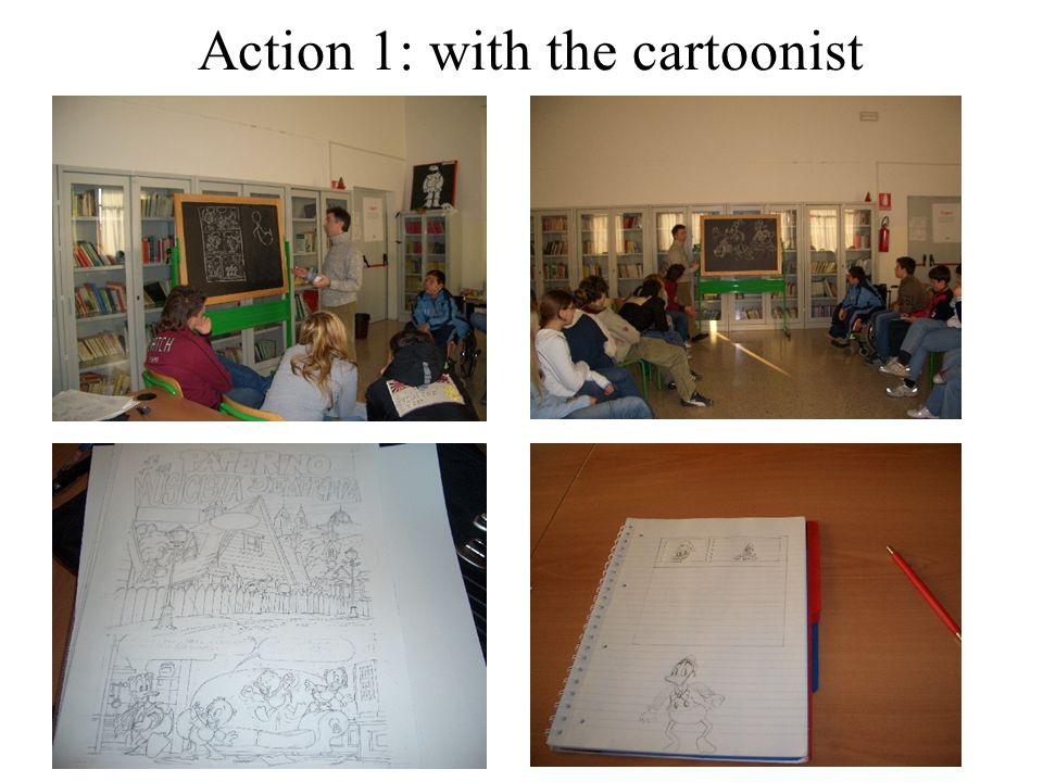 Action 1: with the cartoonist