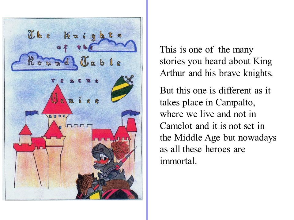 This is one of the many stories you heard about King Arthur and his brave knights.