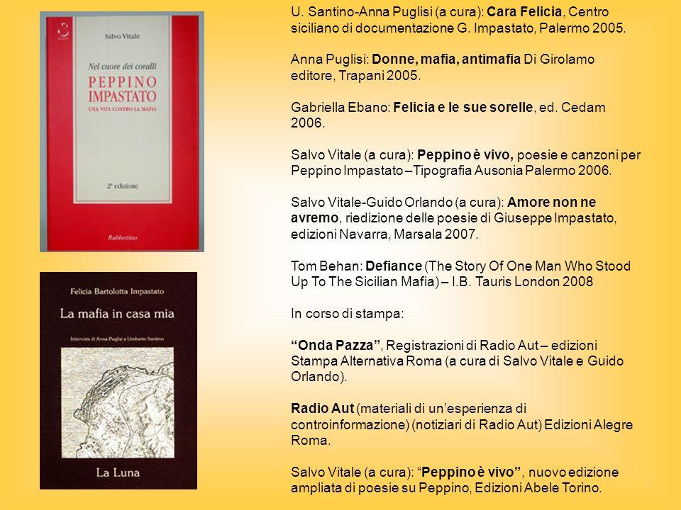 U. Santino-Anna Puglisi (a cura): Cara Felicia, Centro siciliano di documentazione G. Impastato, Palermo 2005.