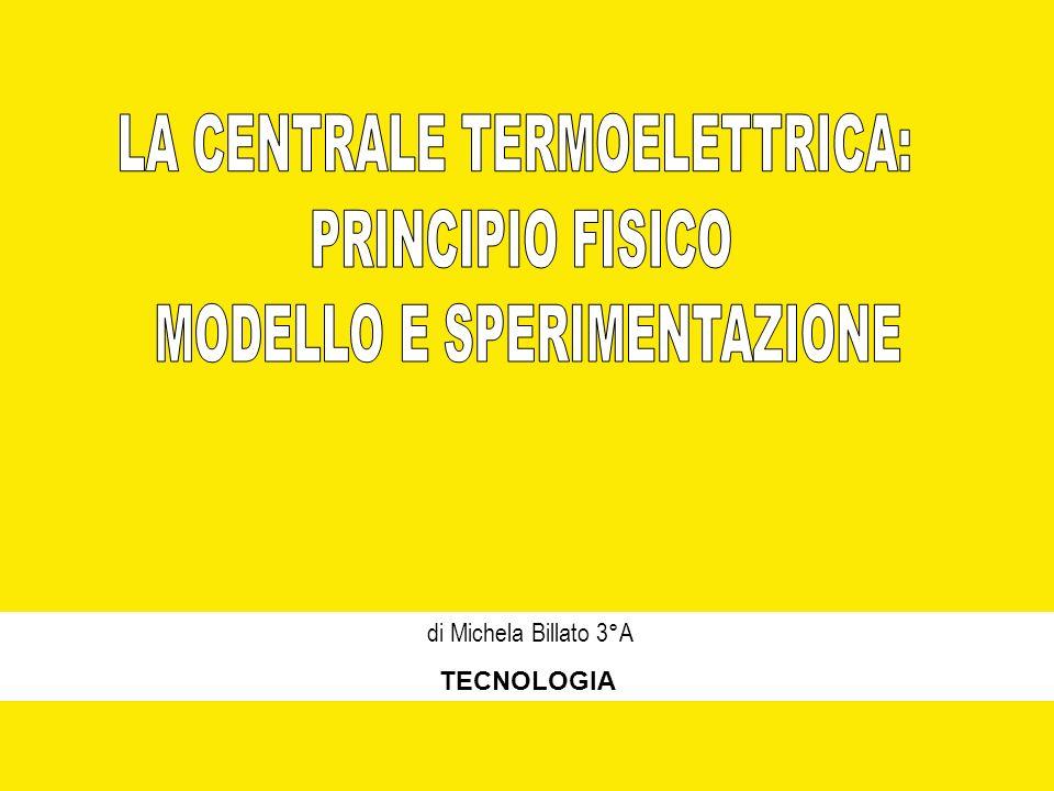 LA CENTRALE TERMOELETTRICA: PRINCIPIO FISICO MODELLO E SPERIMENTAZIONE