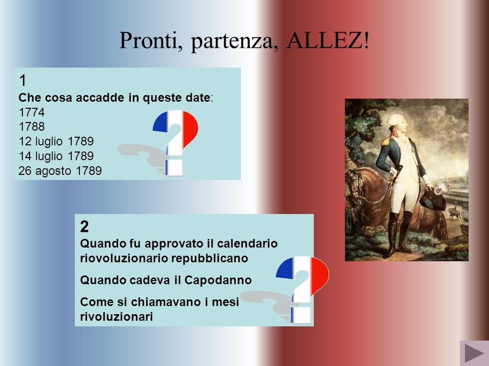 Pronti, partenza, ALLEZ! 1 2 Che cosa accadde in queste date: 1774