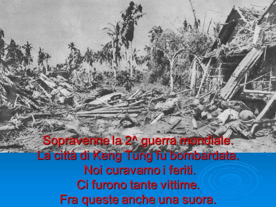 Sopravenne la 2^ guerra mondiale. La città di Keng Tung fu bombardata