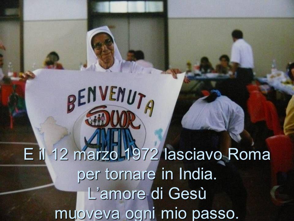 E il 12 marzo 1972 lasciavo Roma per tornare in India