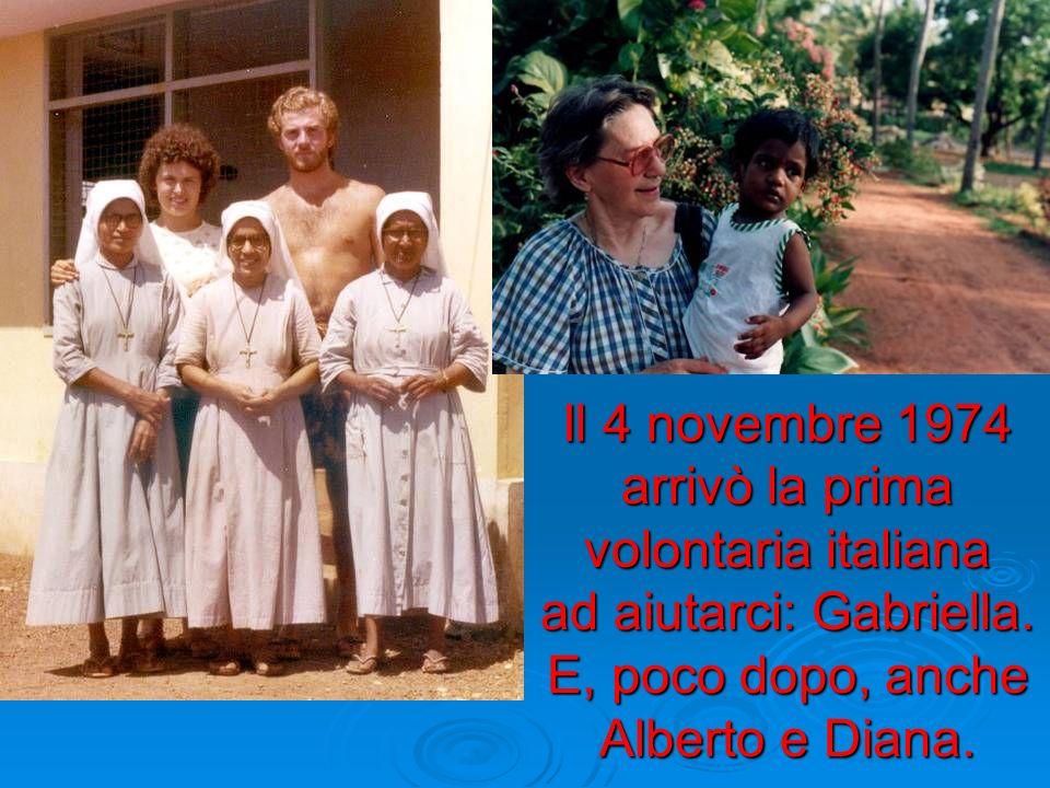 Il 4 novembre 1974 arrivò la prima volontaria italiana ad aiutarci: Gabriella.