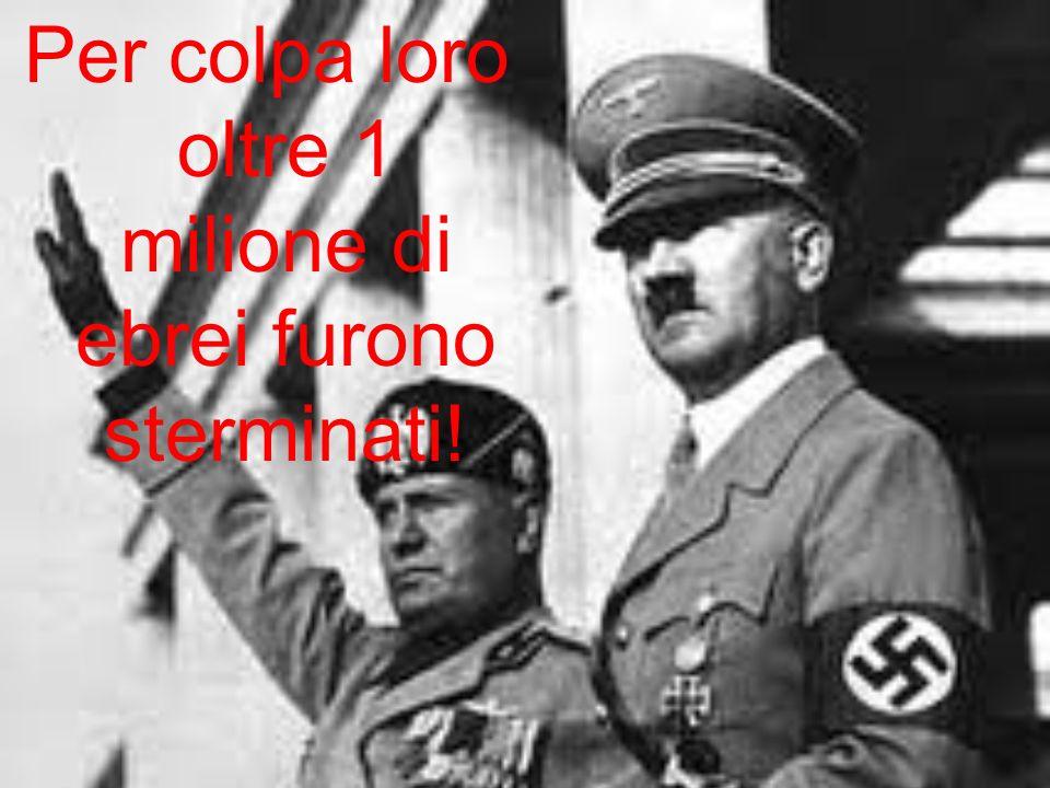 Per colpa loro oltre 1 milione di ebrei furono sterminati!