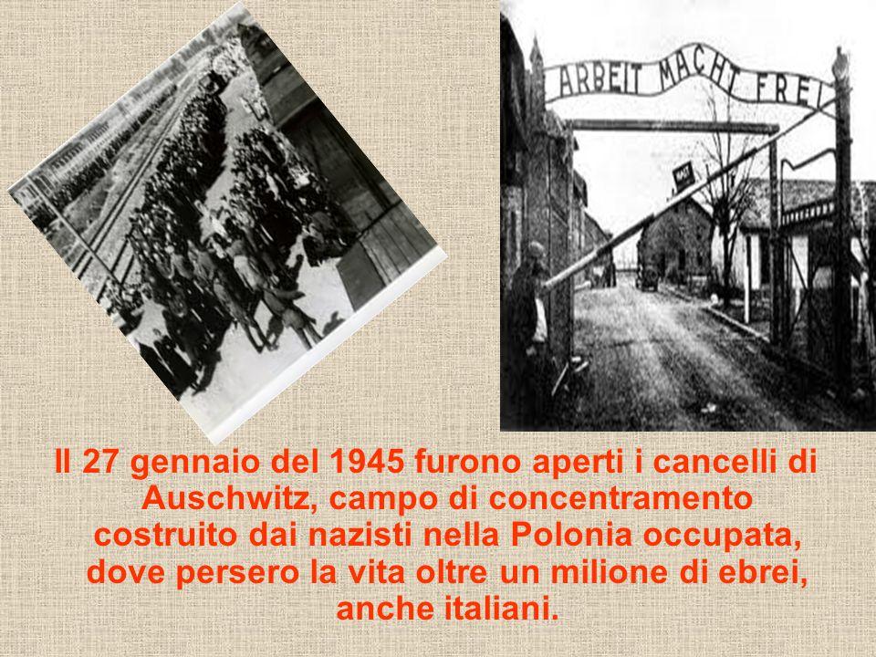 Il 27 gennaio del 1945 furono aperti i cancelli di Auschwitz, campo di concentramento costruito dai nazisti nella Polonia occupata, dove persero la vita oltre un milione di ebrei, anche italiani.