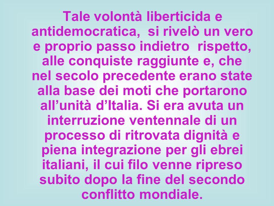 Tale volontà liberticida e antidemocratica, si rivelò un vero e proprio passo indietro rispetto, alle conquiste raggiunte e, che nel secolo precedente erano state alla base dei moti che portarono all'unità d'Italia.