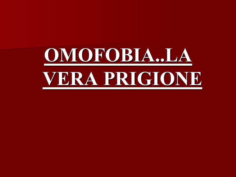 OMOFOBIA..LA VERA PRIGIONE