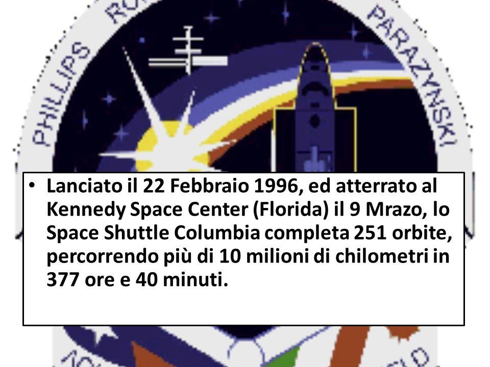 Lanciato il 22 Febbraio 1996, ed atterrato al Kennedy Space Center (Florida) il 9 Mrazo, lo Space Shuttle Columbia completa 251 orbite, percorrendo più di 10 milioni di chilometri in 377 ore e 40 minuti.