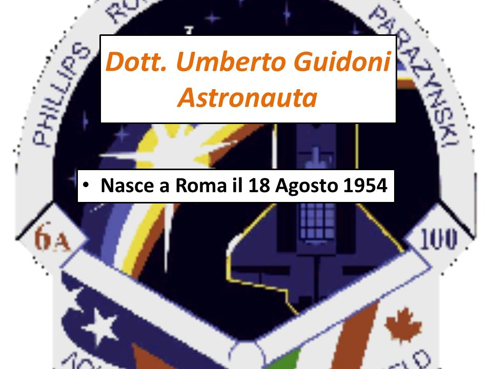 Dott. Umberto Guidoni Astronauta
