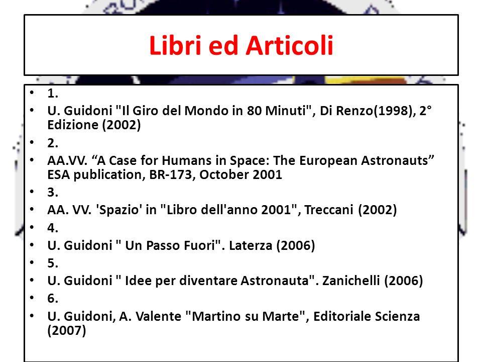 Libri ed Articoli 1. U. Guidoni Il Giro del Mondo in 80 Minuti , Di Renzo(1998), 2° Edizione (2002)