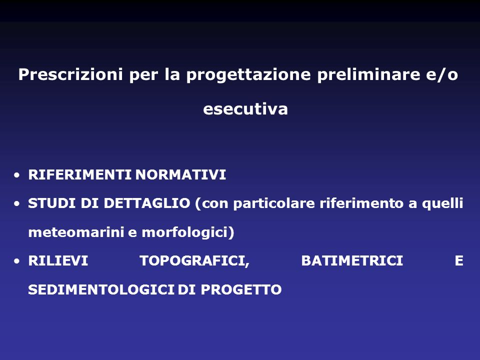 Prescrizioni per la progettazione preliminare e/o esecutiva