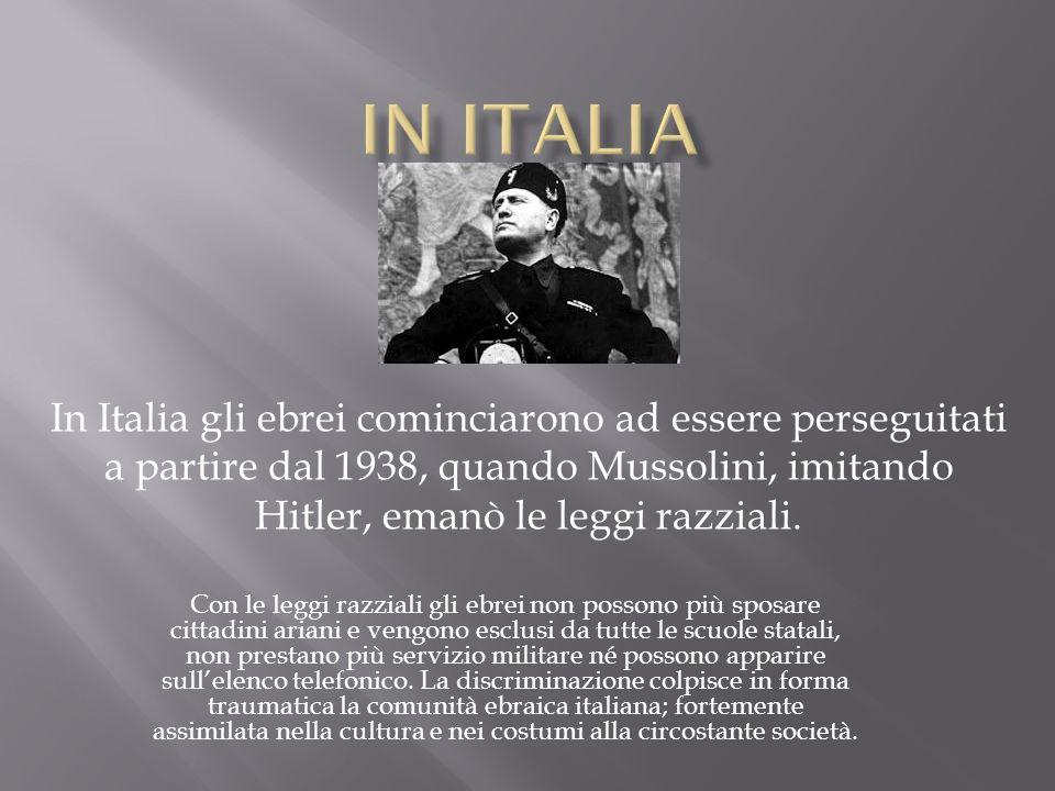 IN ITALIAIn Italia gli ebrei cominciarono ad essere perseguitati a partire dal 1938, quando Mussolini, imitando Hitler, emanò le leggi razziali.