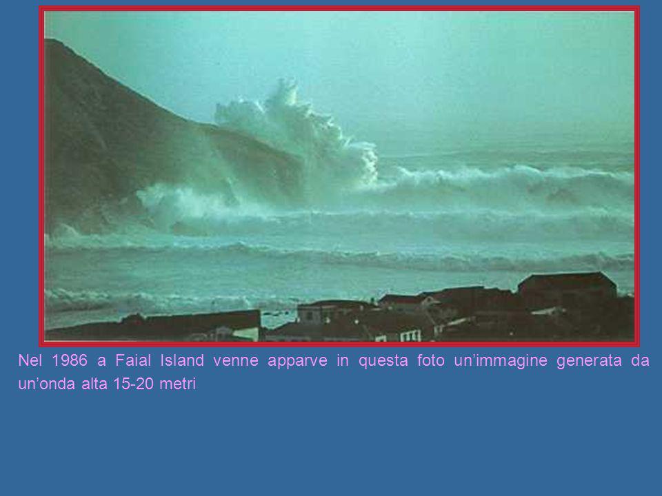 Nel 1986 a Faial Island venne apparve in questa foto un'immagine generata da un'onda alta 15-20 metri