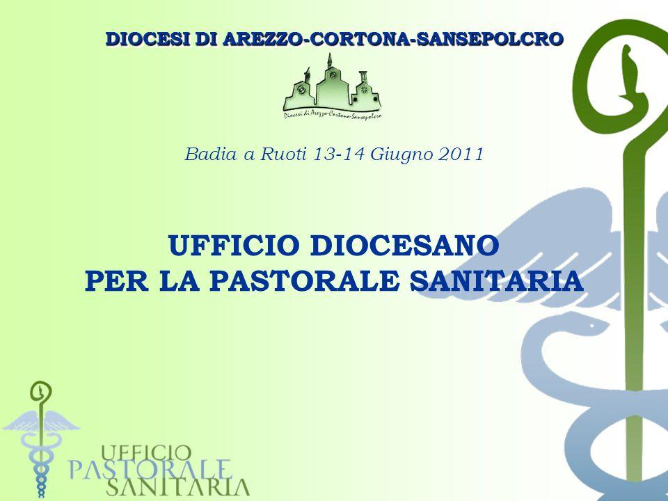 DIOCESI DI AREZZO-CORTONA-SANSEPOLCRO PER LA PASTORALE SANITARIA