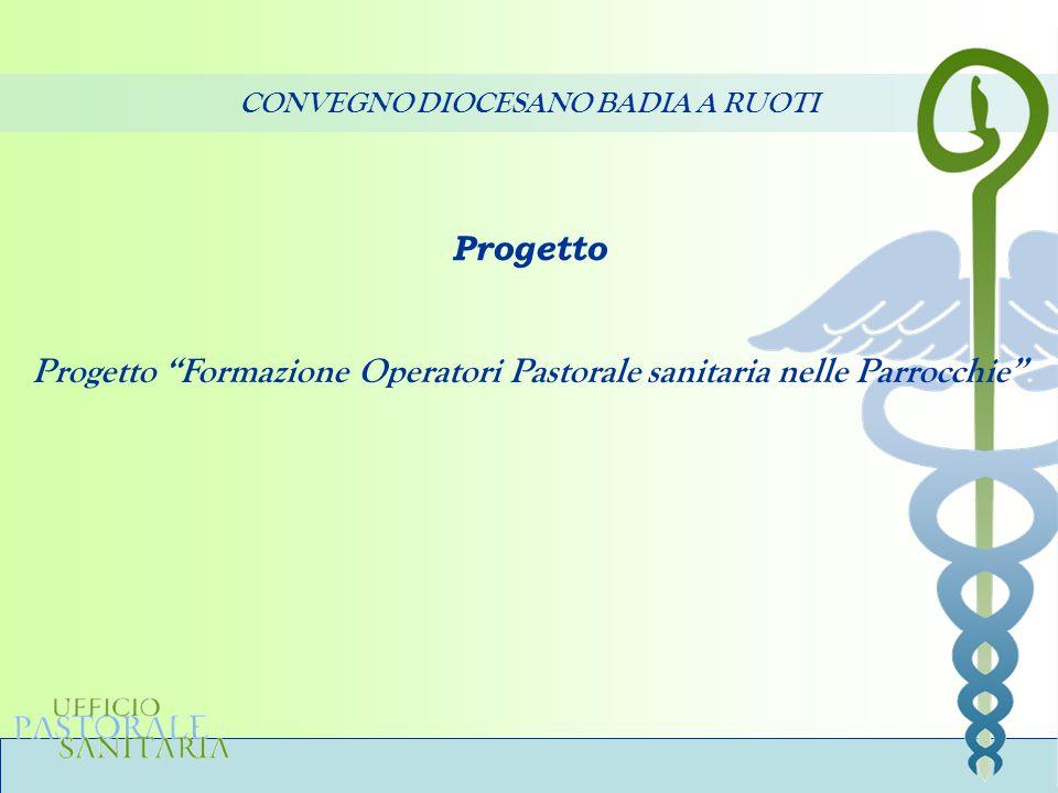 Progetto Formazione Operatori Pastorale sanitaria nelle Parrocchie