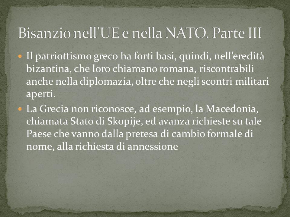 Bisanzio nell'UE e nella NATO. Parte III
