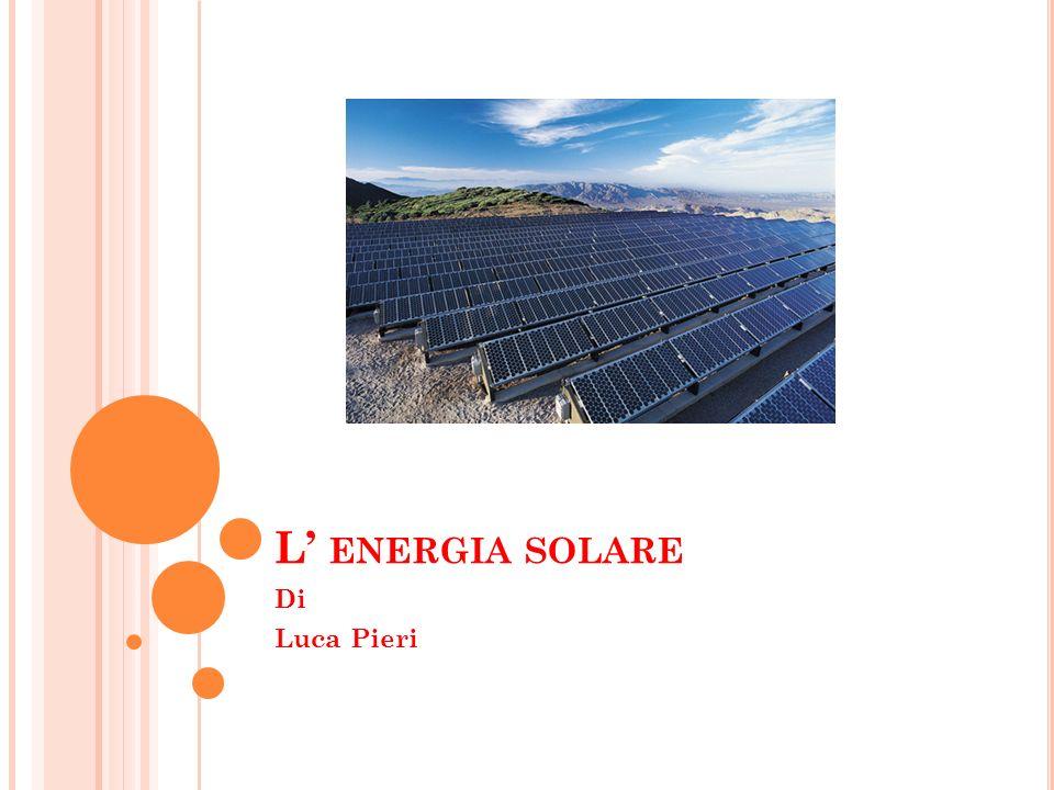 L' energia solare Di Luca Pieri
