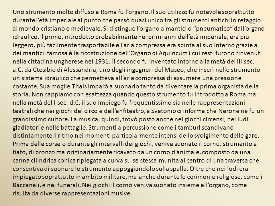 Uno strumento molto diffuso a Roma fu l'organo