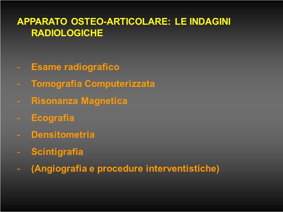 APPARATO OSTEO-ARTICOLARE: LE INDAGINI RADIOLOGICHE