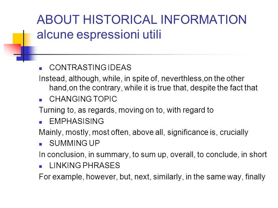ABOUT HISTORICAL INFORMATION alcune espressioni utili