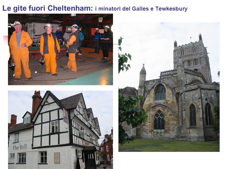Le gite fuori Cheltenham: i minatori del Galles e Tewkesbury